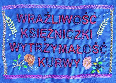 Monika Drożyńska, 'Wrażliwość księżniczki wytrzymałość kurwy', 2017
