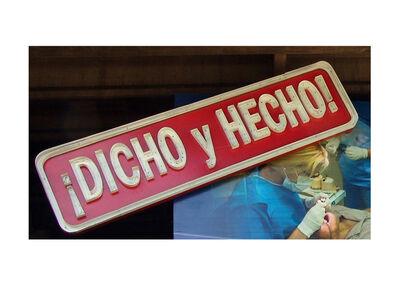 Antoni Muntadas, ' ¡DICHO y HECHO!', 2013