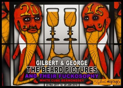 Gilbert and George, 'The Beard Pictures and Their Fuckosophy', 2017