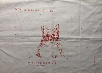"Tracey Emin, '""NOT A HAPPY KITTEN""', 2003"