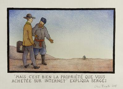"""Glen Baxter, '""""Mais C'est Bien La Propriete Que Vous Achetee Sur Internet"""" Expliqua Sergei', 2015"""