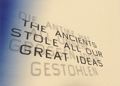 Ed Ruscha, 'Ancients Stole All Our Great Ideas', 2012