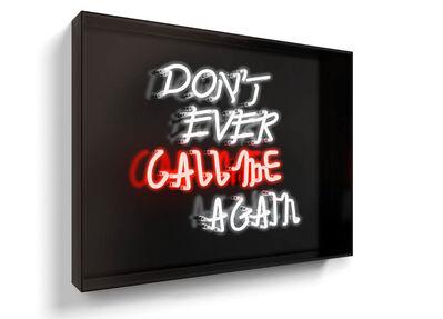 David Drebin, 'Don't Ever Call Me Again', 2016