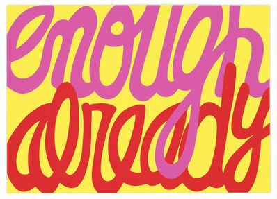 Deborah Kass, 'Enough Already', 2009