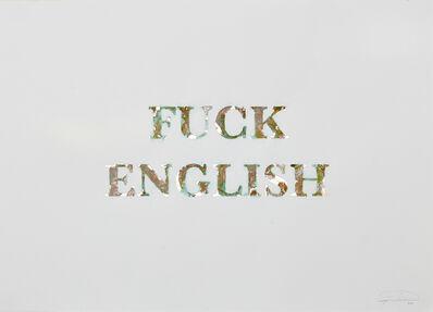Rowan Smith, 'Fuck English', 2015