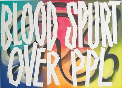 Eddie Peake, 'Blood Spurt Over PPL', 2013