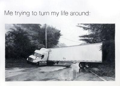 Dan Bina, 'Trying To Turn My Life Around: Meme No.61', 2019