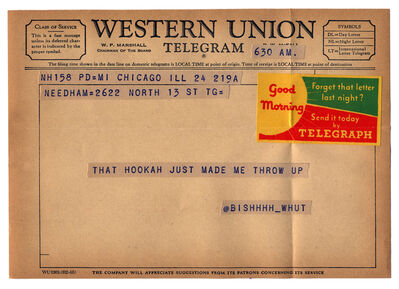 "Charles Gute, '@bishhh_whut from the series ""Random Tweets Reformatted as Telegrams""', 2014"