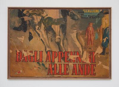 Mimmo Rotella, 'Dagli Appennini alle Ande ', 1962