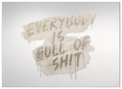 Mel Bochner, 'Everybody Is Full Of Shit', 2018
