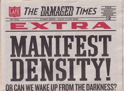 Shepard Fairey, 'The Damaged Times: Manifest Density', 2017