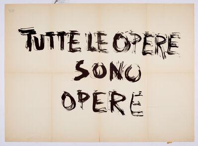 Giuseppe Chiari, 'TUTTE LE OPERE SONO OPERE', 1972