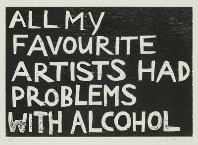 Andrea Büttner, 'All My Favourite Artists Had Problems with Alcohol', 2005