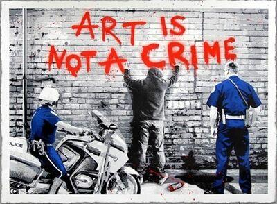 Mr.Brainwash, 'Art Is Not A Crime', 2013