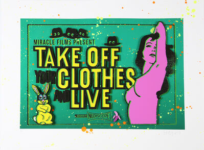 """Shuby, '""""Take off your clothes and live""""', 2017"""
