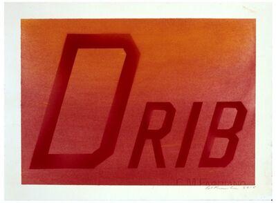 Ed Ruscha, 'Drib', 2015