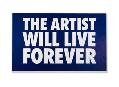Billy Apple, 'The Artist Will Live Forever (Blue)', 2016