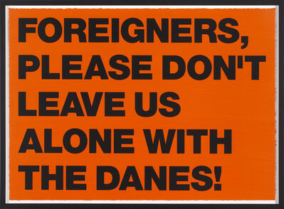 SUPERFLEX, 'FOREIGNERS PLEASE DON'T LEAVE US ALONE WITH THE DANES!', 2002