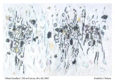 "Fredrick Nelson, '""Silent Goodbye,""', 2005"