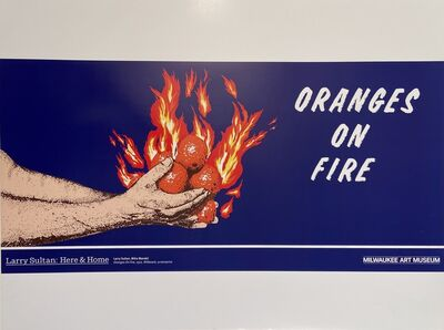 Larry Sultan, 'Larry Sultan : Here & Home, Larry Sultan, Mike Mandel, Oranges on Fire, 1975 Billboard, screenprint', 2016