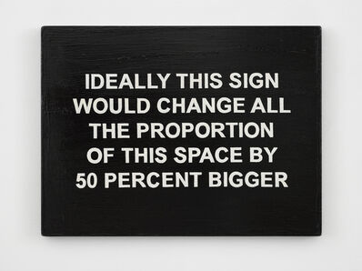 Laure Prouvost, 'IDEALLY THIS SIGN WOULD CHANGE ALL THE PROPORTION OF THIS SPACE BY 50% BIGGER', 2018