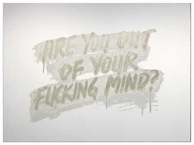 Mel Bochner, 'Are You Out Of Your Fucking Mind? ', 2018