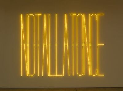 Maurizio Nannucci, 'NOT ALL AT ONCE', 1992/2011
