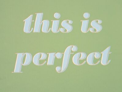 Steve Lambert, 'This Is Perfect', 2010