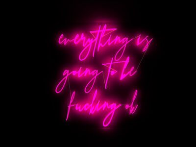 Mary Jo McGonagle, 'Everything is going to be fucking ok - neon art', 2020