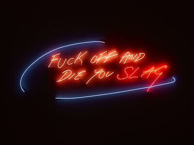 Tracey Emin, 'FUCK OFF AND DIE YOU SLAG', 2002
