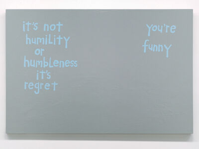 """Cary Leibowitz (""""Candy Ass""""), 'It's Not Humility ', 2016"""