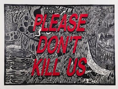 Cameron Platter, 'Please Don´t Kill Us', 2013