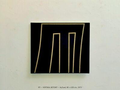 Rainer Tappeser, 'VERTIKAL BETONT', 1973
