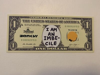 "Banksy, 'BANKSY DISMALAND US DOLLAR ""I AM AN IMBECILE"", DISMAL DOLLAR, COMPLETE WITH COA', 2015"