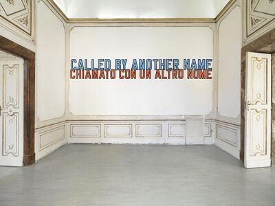 Lawrence Weiner, 'CALLED BY ANOTHER NAME', 2016