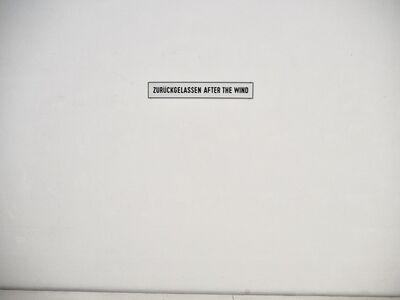 Lawrence Weiner, 'ZURÜCKGELASSEN AFTER THE WIND', 1994