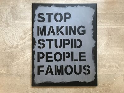 Plastic Jesus, 'Stop Making Stupid People Famous (Black - Grey - Black)', 2017
