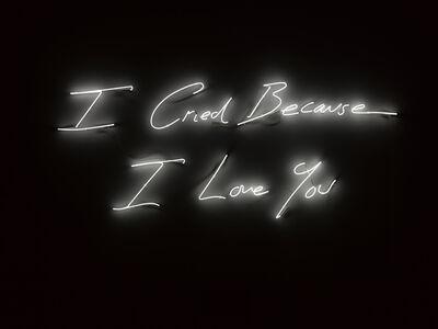 Tracey Emin, 'I Cried Because I Love You', 2016