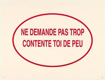 Louise Bourgeois, 'Ne demande pas trop contente toi de peu', 2004