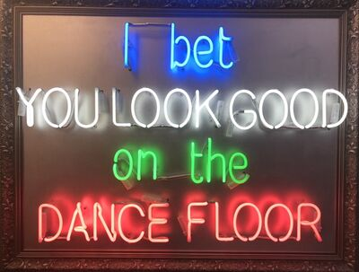 Illuminati Neon, 'I Bet You Look Good on the Dance Floor', 2019