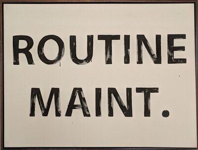 Archie Scott Gobber, 'Routine Maint.', 2018