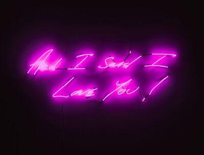 Tracey Emin, 'And I Said I Love You', 2011