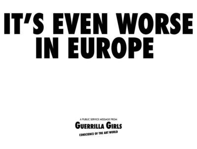 Guerrilla Girls, 'It's even worse in Europe', 1986