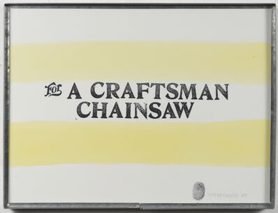 Hugh Brown, 'For a Craftsman Chainsaw', 2007