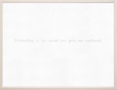 Sharon Switzer, 'Letterpress, Pretending to be casual just gets me confused', 2006