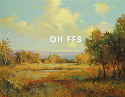 Shawn Huckins, 'Study of a 19th Century Landscape: Oh For Fuck Sake', 2019