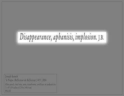 Joseph Kosuth, 'A Propos (Rêflecteur de Réflecteur), #73', 2004