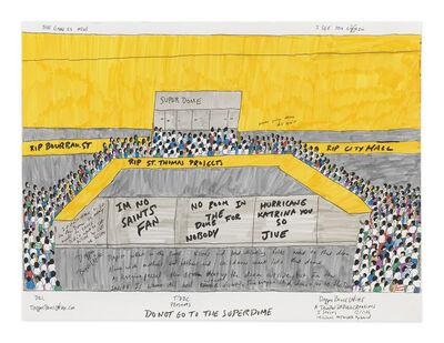 Dapper Bruce Lafitte, 'Do Not Go To the Superdome', 2017