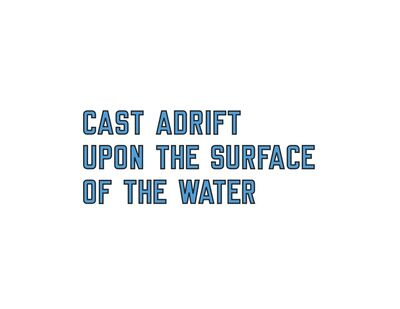 Lawrence Weiner, 'CAST ADRIFT UPON THE SURFACE OF THE WATER (CAT. #1154)', 2018