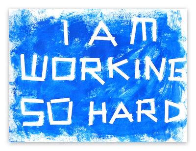 Daniel Göttin, 'A15 - I am working so hard (Abstract painting)', 2005